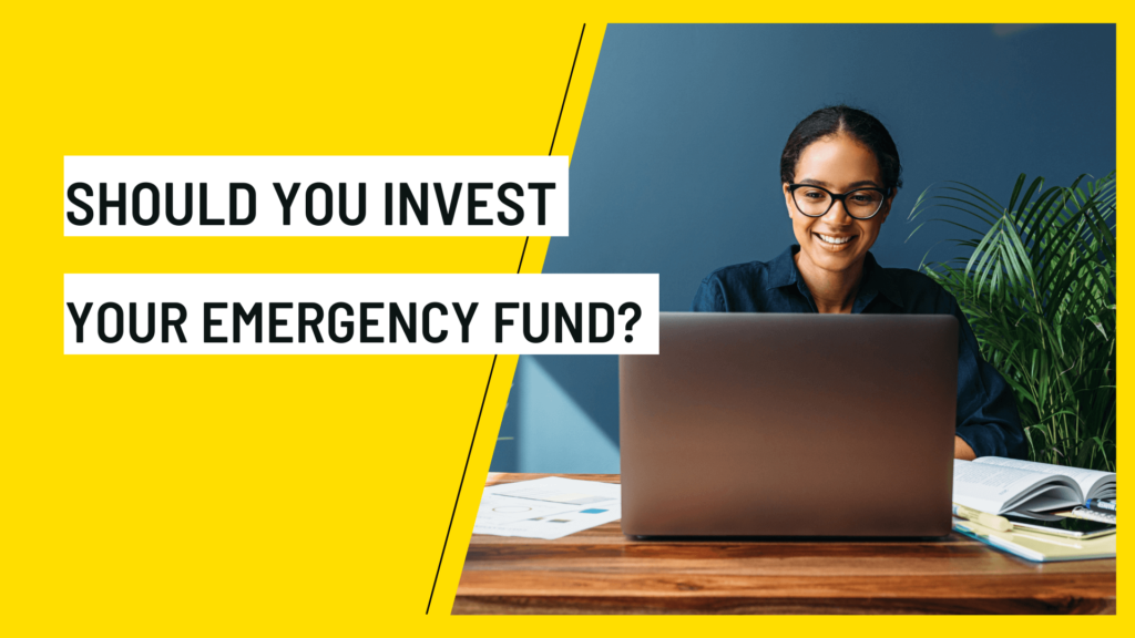 Should You Invest Your Emergency Fund