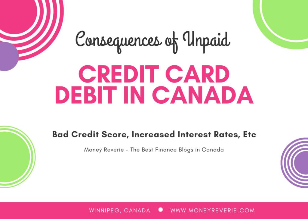 Unpaid Credit Card Debt Consequences Canada