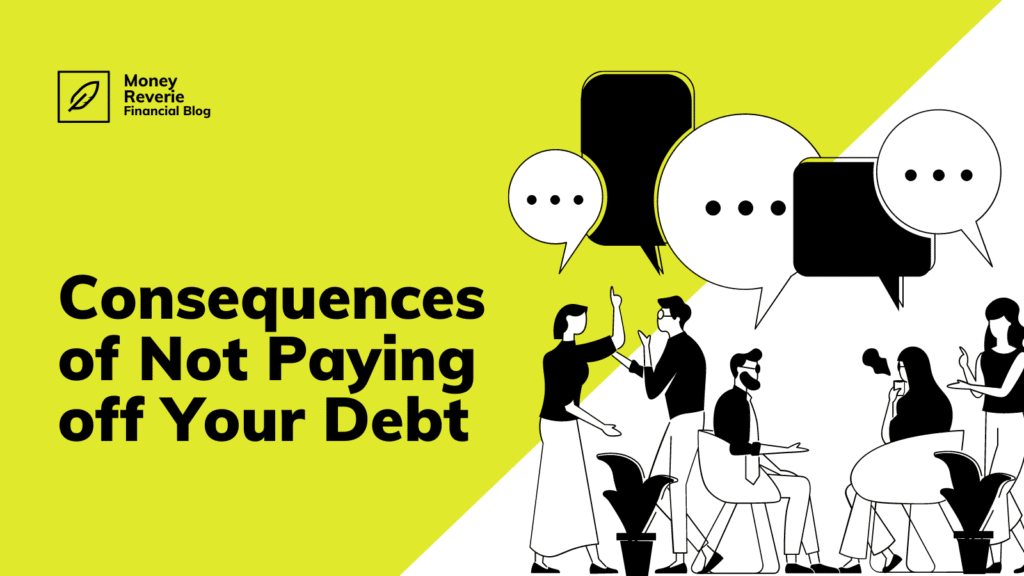 What are the Consequences of Not Paying off Your Debt