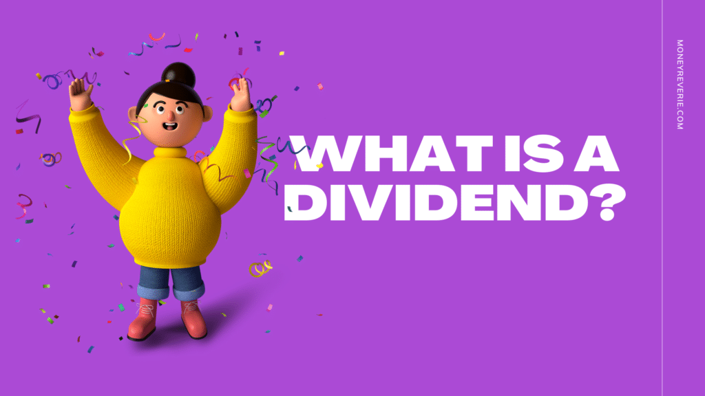 What is a Dividend - Best Canadian Dividend Stocks
