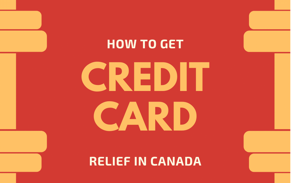 How to Get Credit Card Relief in Canada