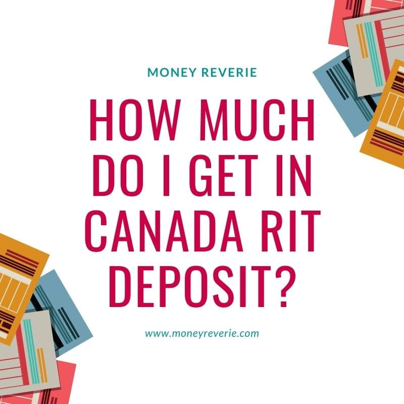 How Much do I get in Canada RIT Deposit