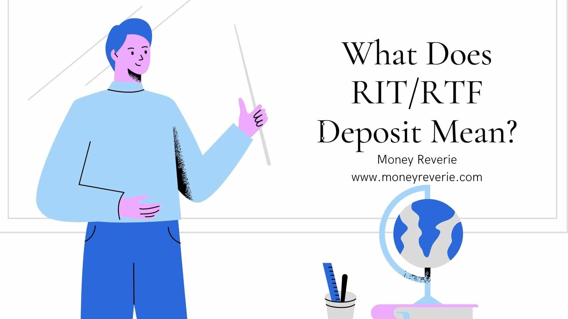 What Does RIT/RTF Deposit Mean?
