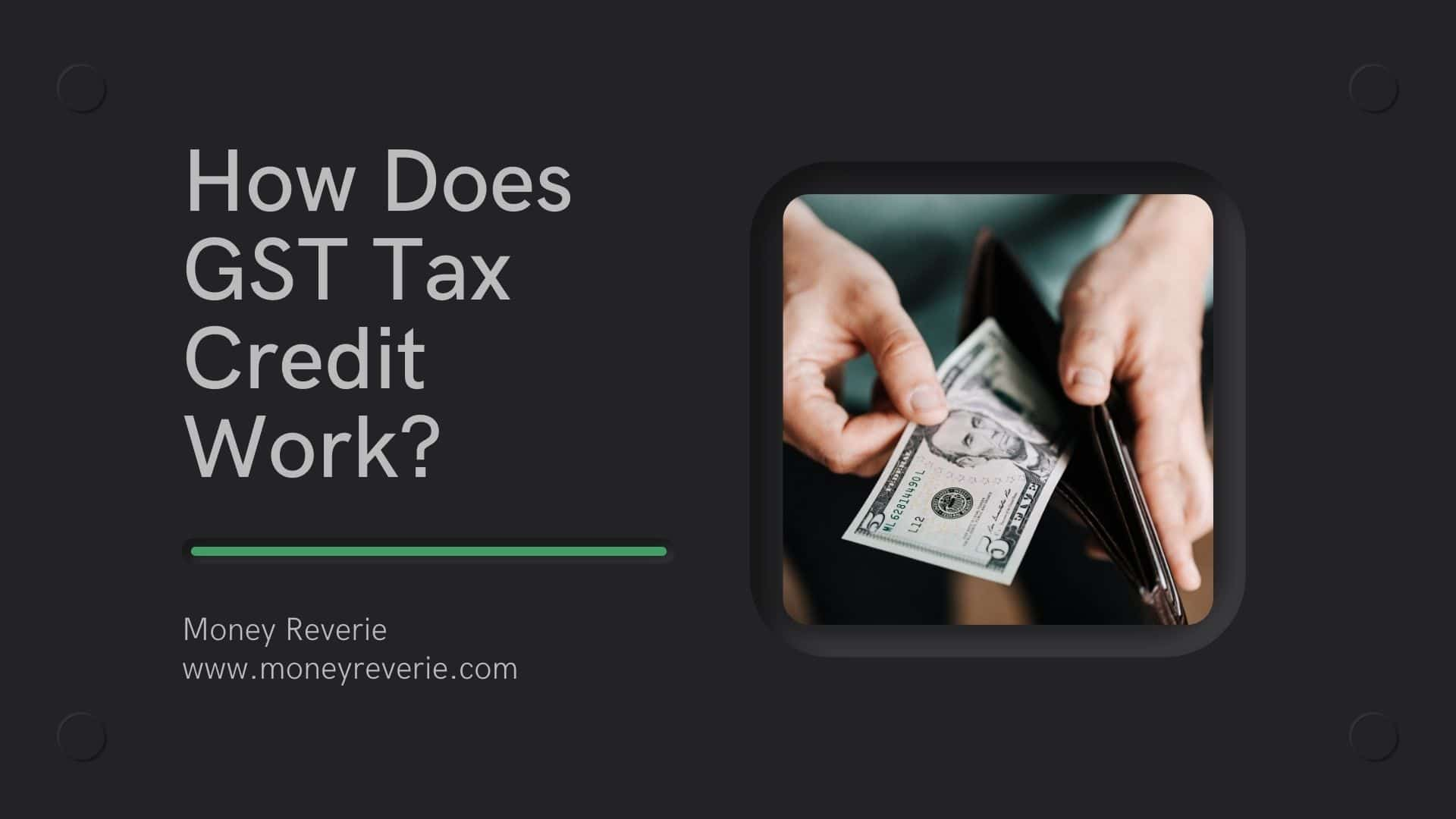 How Does GST Tax Credit Work?