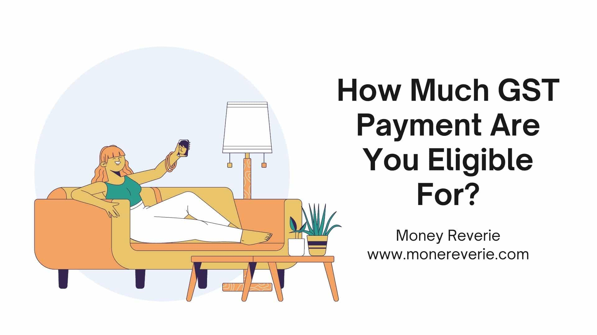 How much GST payment are you eligible for?