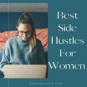 Best Side Hustles For Women