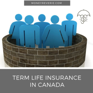TERM LIFE INSURANCE IN CANADA